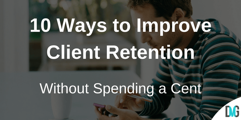 10 Ways to Improve Client Retention